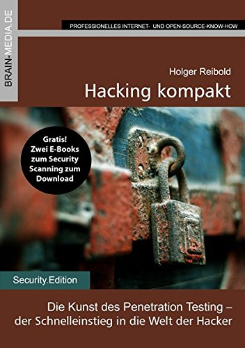 Hacking kompakt: Die Kunst des Penetration Testing – der Schnelleinstieg in die Welt der Hacker (Security.Edition) Taschenbuch – 1. Mai 2015 Holger Reibold Brain-Media.de 3954441608 Informatik