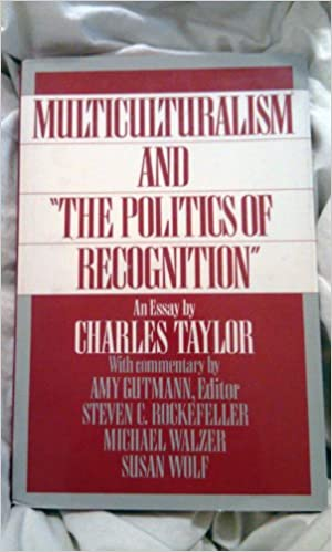 multiculturalism and the politics of recognition an essay by  multiculturalism and the politics of recognition an essay by charles taylor charles taylor 9780691087863 books ca