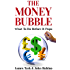 The Money Bubble