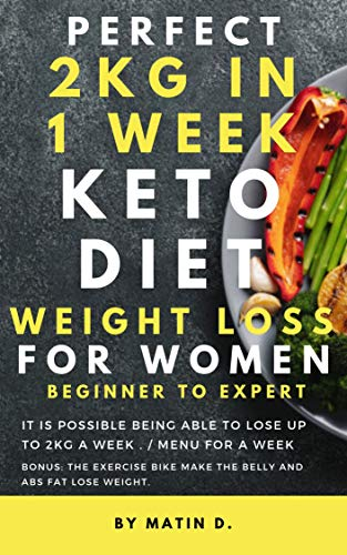 Perfect Keto Diet For Women Weight Loss 2kg A Week Beginner To