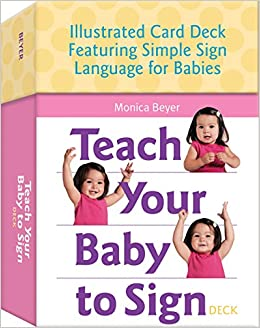 Teach Your Baby To Sign Deck Illustrated Card Deck Featuring Simple