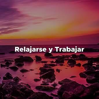 Musica Relajante para Relajarse y Trabajar, Musica para ...