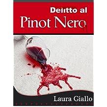 Delitto al Pinot Nero (Italian Edition)