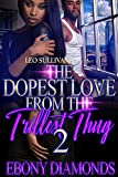 The Dopest Love from the Trillest Thug 2