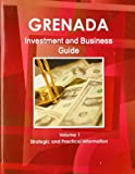 Grenada Investment and Business Guide, IBP USA, 1438767676