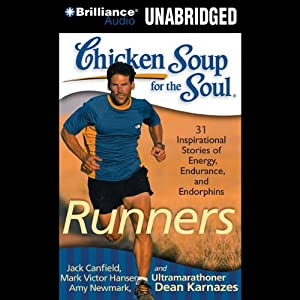 Chicken Soup for the Soul: Runners - 31 Stories on Starting Out, Running Therapy and Camaraderie Audiobook