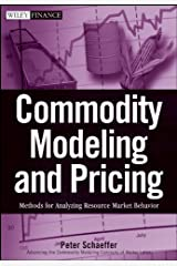 Commodity Modeling and Pricing: Methods for Analyzing Resource Market Behavior Hardcover