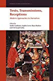 Texts, Transmissions, Receptions : Modern Approaches to Narratives, , 9004270809