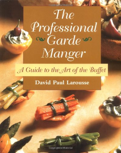 The Professional Garde Manger: A Guide to the Art of the Buffet by Wiley