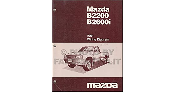 1991 Mazda B2600i B2200 Pickup Truck Wiring Diagram Manual Original Mazda Amazon Com Books