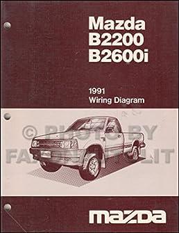 1991 mazda b2600i b2200 pickup truck wiring diagram manual original Mazda B2600 Transmission 1991 mazda b2600i b2200 pickup truck wiring diagram manual original paperback \u2013 1991