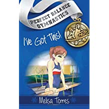I've Got This! (Perfect Balance Gymnastics Series Book 1)