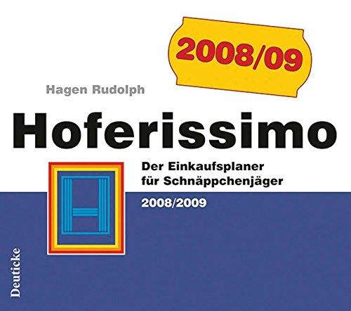 Hoferissimo: Der Einkaufsplaner für Schnäppchenjäger 2008/2009