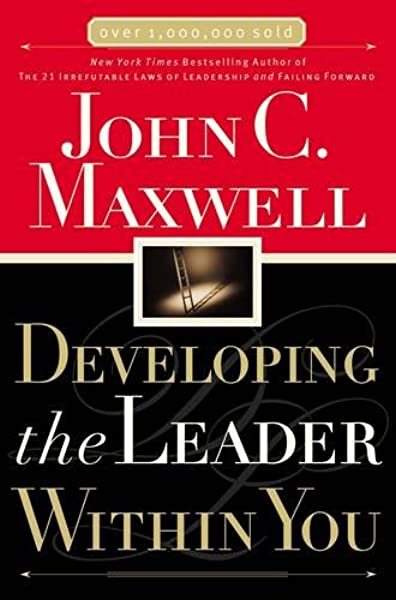 Developing The Leader Within You Maxwell John 9780785281122 Amazon Com Books