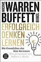 Erfolgreich denken lernen - Meine Warren-Buffett-Bibel: Die Grundsätze des Starinvestors