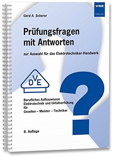 Prüfungsfragen mit Antworten zur Auswahl für das Elektrotechniker-Handwerk: Berufliches Aufbauwissen Elektrotechnik und Unfallverhütung für Gesellen - Meister - Techniker