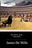 img - for The Martyr of the Catacombs book / textbook / text book