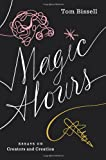 Magic Hours, Tom Bissell, 1936365766
