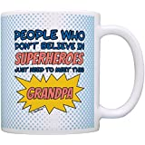 Grandpa Gifts Don't Believe in Superheroes Meet this Grandpa Nerdy Gift Coffee Mug Tea Cup Blue