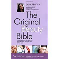 The Original Beauty Bible: Unparalleled Information for Beautiful and Younger Skin at any Age 3rd Edition, Completely Revised and Updated