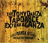 Danza 2: The Electric Boogaloo by TONY DANZA TAPDANCE EXTRAVAGANZA (2007-10-16)