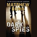 Dark Spies: A Spycatcher Novel | Matthew Dunn