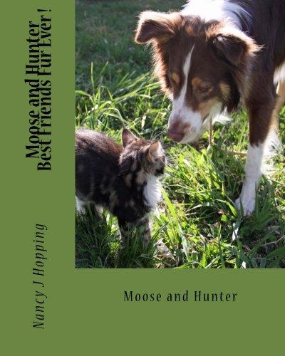 Download Moose and Hunter Best Friends Fur Ever ! pdf epub