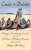Cavalier in Buckskin, Robert M. Utley, 0806133872