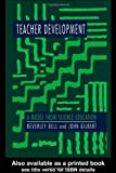 Teacher Development: A Model From Science Education, Beverley Bell, John Gilbert, 0750704268