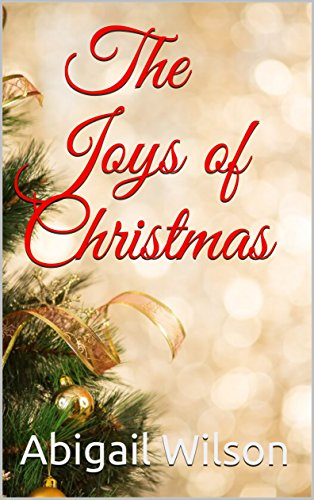 The Joys Of Christmas.The Joys Of Christmas Holiday Tales Book 1 Kindle