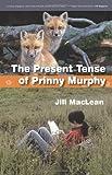 The Present Tense of Prinny Murphy, Jill MacLean, 1554551455
