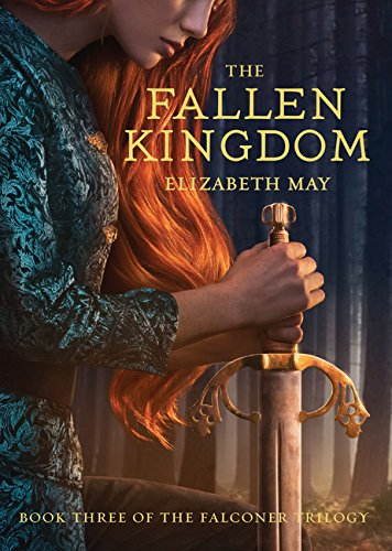The Fallen Kingdom: Book Three of the Falconer Trilogy (Young Adult Books, Fantasy Novels, Trilogies for Young Adults) (The Falconer (3))
