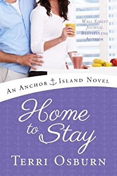 Home to Stay (An Anchor Island Novel Book 3) by [Osburn, Terri]