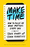 zero energy design - Make Time: How to Focus on What Matters Every Day