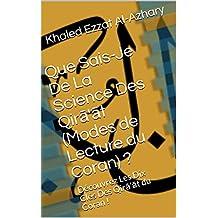 Que Sais-Je De La Science Des Qirā'āt (Modes de Lecture du Coran) ?: Découvrez Les Dix Clés Des Qirā'āt du Coran ! (Les Clés des Sciences de l'Islam t. 1) (French Edition)