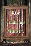 Rise to the Challenge of Ministry, Th. D. Jenkins, 1448966558