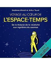 Voyage au cœur de l'espace-temps: De la théorie de la relativité aux mystères du cosmos