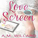 Love on the Screen Audiobook by A.M. Willard Narrated by Darla Sanders