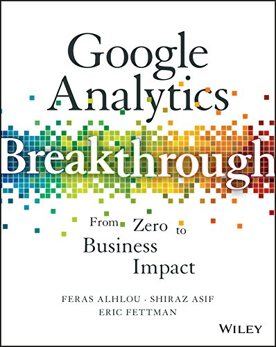 Google Analytics Breakthrough: From Zero to Business Impact cover