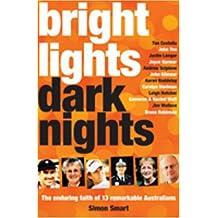 Bright lights Dark nights: The Enduring Faith Of 13 Remarkable Australians