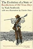 img - for The Evolution of a State or Recollections of Old Texas Days (Barker Texas History Center Series) by Smithwick Noah Donaldson Nanna Smithwick (1983-05-01) Hardcover book / textbook / text book