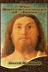 The Enlightenment of Jesus: Practical Steps to Life Awake