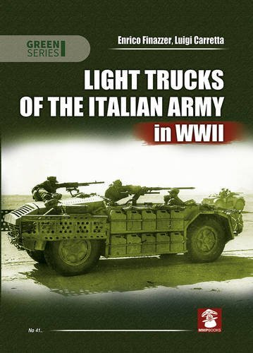 (Light Trucks of the Italian Army in WWII (Green Series))
