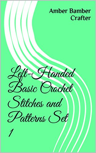 Left Handed Basic Crochet Stitches And Patterns Set 1 Left Handed