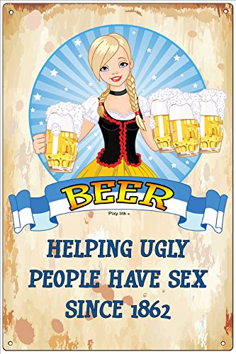 Beer - Helping Ugly People Have Sex Since 1862 Funny Metal Novelty Sign by Pixy Ink
