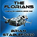 The Florians: Daedalus Mission, Book 1 Audiobook by Brian M. Stableford Narrated by Jack Tracksler