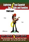 Lightning-Fast Spanish for Kids and Families Strikes Again!, Carolyn Woods, 147754464X
