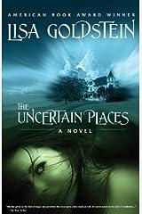 The Uncertain Places Kindle Edition