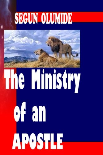 The Ministry of an Apostle: The Apostle (Ministry Gifts) (Volume 2) pdf epub