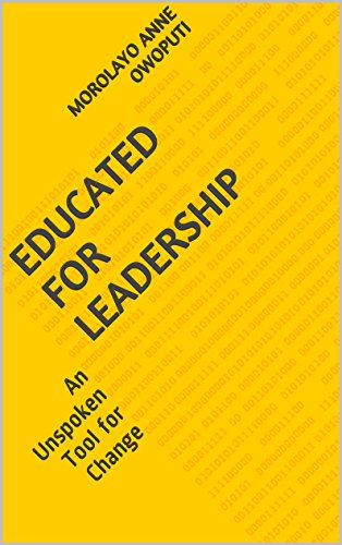Book: Educated for Leadership - An Unspoken Tool for Change by Morolayo Anne Owoputi
